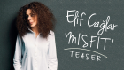 Elif Çağlar - Misfit (Teaser)