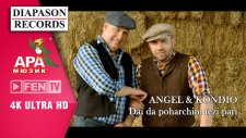Angel & Kondıo – Day Da Poharchim Tezi Pari / 2015