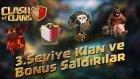 Clash of Clans TR - 3.Seviye Klan ve Bonus Saldırılar