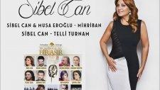 Sibel Can - Telli Turnam ilk kez sizlerle......