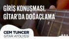 Cem Tuncer - Gitar Atölyesi |  Giriş Konuşması, Gitarda Doğaçlama