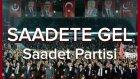 Saadete Gel - Saadet Partisi Seçim Müziği | MİLLİ İTTİFAK 2015