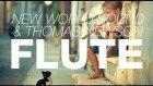 New World Sound & Thomas Newson - Flute (Original Mix) Ahmet Baba