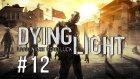 Dying Light - Avel Bahir - Bölüm 12