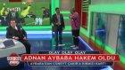 ADNAN AYBABA HAKEM OLDU!   AYBABA'DAN CÜNEYT ÇAKIR'A KIRMIZI KART!!!
