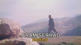 Aram Serhad - Nahelin Klip 2015