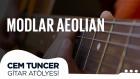 Cem Tuncer - Gitar Atölyesi | Modlar Aeolian