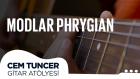Cem Tuncer - Gitar Atölyesi | Modlar Phrygian