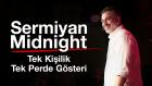 Giyinme Hastası - Sermiyan Midnight (Tek Kişilik Gösteri)