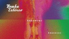 Bomba Estéreo - Amanecer