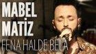 Mabel Matiz - Fena Halde Bela (JoyTurk Akustik)