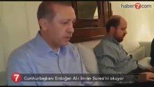 Cumhurbaşkanı Erdoğan Ali İmran Suresi'ni Okudu