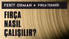 Ferit Odman - Fırça Tekniği | Fırça Nasıl Çalışılır?