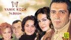 YANIK KOZA - 74.Bölüm