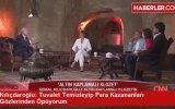 Kılıçdaroğlu  Tuvalet Temizleyip Helal Lokma Kazananları Gözlerinden Öpüyorum