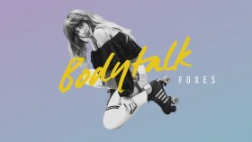 Foxes - Body Talk (Audio)