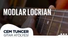 Cem Tuncer - Gitar Atölyesi | Modlar Locrian