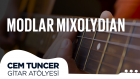Cem Tuncer - Gitar Atölyesi | Modlar MixoLydian