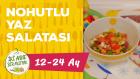 12 - 24 Aylık Bebekler İçin Nohutlu Yaz Salatası Tarifi