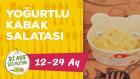 12-24 Aylık Bebekler İçin Yoğurtlu Kabak Salatası Tarifi