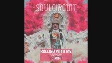 SoulCircuit - Rolling With Me feat. Maverick Sabre (Huxley Remix)