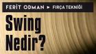Ferit Odman - Fırça Tekniği | Swing Nedir?