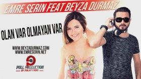 Emre Serin feat. Beyza Durmaz - Olan Var Olmayan Var