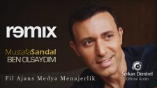 Mustafa Sandal - Ben Olsaydım (Serkan Demirel Remix)