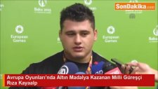 Avrupa Oyunları'nda Altın Madalya Kazanan Milli Güreşçi Rıza Kayaalp