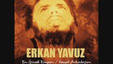Erkan Yavuz - Hayat Arkadaşım ( Yepyeni / 2015 )