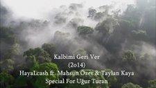 HayaLCasH ft. Mahsun Özer & Taylan Kaya - Kalbimi Geri Ver