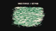 Vince Staples - Get Paid ft. Desi Mo