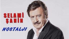 Selami Şahin - Nostalji