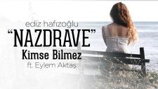 Kimse Bilmez - Nazdrave | Ediz Hafızoğlu ft. Eylem Aktaş (Official Video)