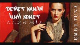 Emre Tuna & Demet Akalın - İlahi Adalet ( Club Mix )