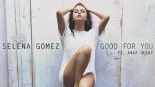 Selena Gomez Good For You Audio Ft Asap Rocky