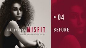 Elif Çağlar - Before | MISFIT (HD Audio)
