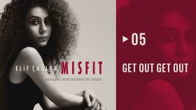 Elif Çağlar - Get Out Get Out  | Mısfıt (Hd Audio)