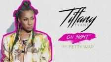 Tiffany Evans - On Sight ft. Fetty Wap