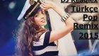 Türkçe Pop Müzik 2015 Remix Set [DJ Reaqlex Mix]