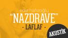 "Ediz Hafızoğlu - Nazrdrave ""Akustik"" | Laflaf"