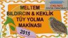 BILDIRCIN TÜY YOLMA MAKİNASI 2015 MELTEM