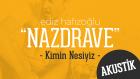 Ediz Hafızoğlu - Nazdrave