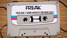 Steve Aoki - Freak it (Soner KARACA & Ahmet KARA) Remix 2015