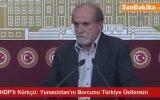HDP'li Kürkçü Yunanistan'ın Borcunu Türkiye Üstlensin