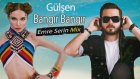 Gülşen   Bangır Bangır  Emre Serin Remix 2015