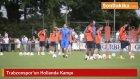 Trabzonspor'un Hollanda Kampı