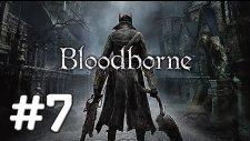 Bloodborne Avcı Avındayım  Bölüm.7