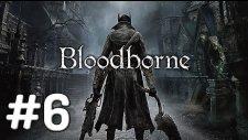 Bloodborne Avken Avcı Olmak  Bölüm.6