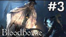 Bloodborne En Derine Bölüm.3